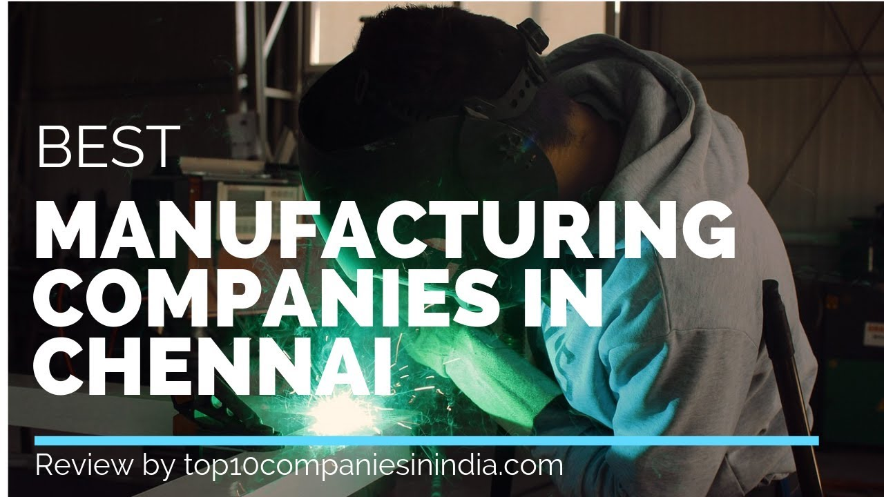 Top 10 Manufacturing Companies In Chennai